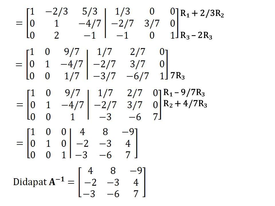 R1 + 2/3R2 R3 – 2R3 7R3 R1 – 9/7R3 R2 + 4/7R3