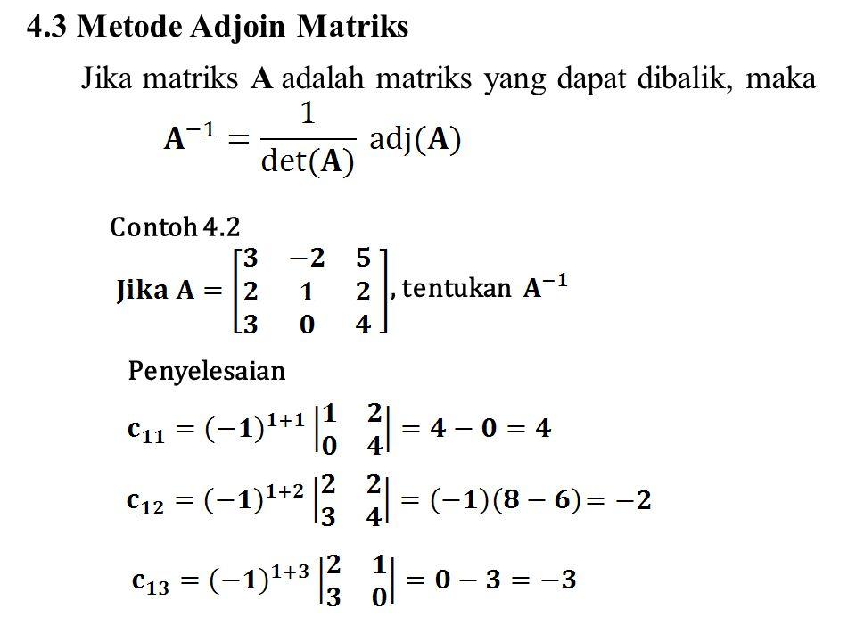 Jika matriks A adalah matriks yang dapat dibalik, maka