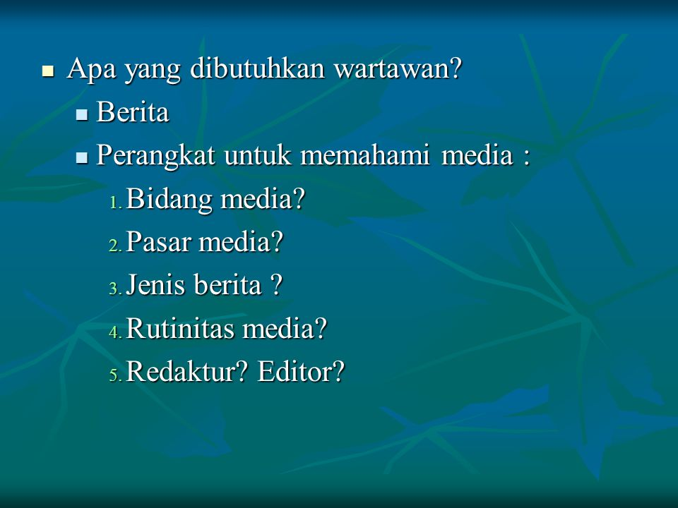 Apa yang dibutuhkan wartawan