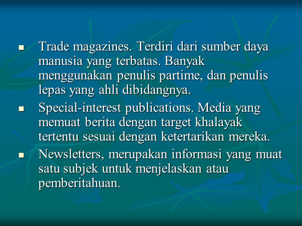 Trade magazines. Terdiri dari sumber daya manusia yang terbatas