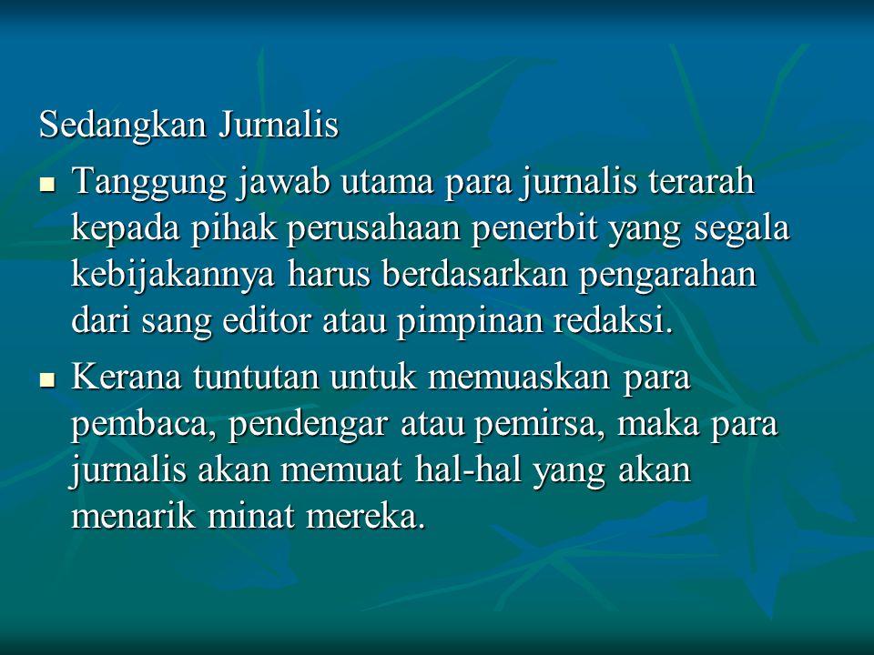 Sedangkan Jurnalis