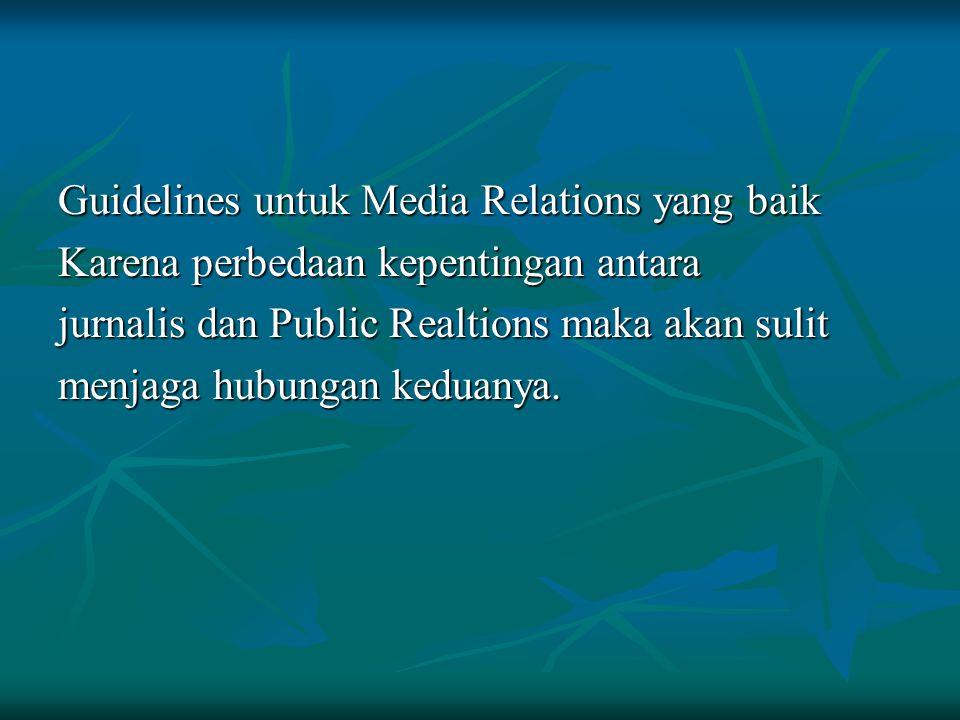 Guidelines untuk Media Relations yang baik