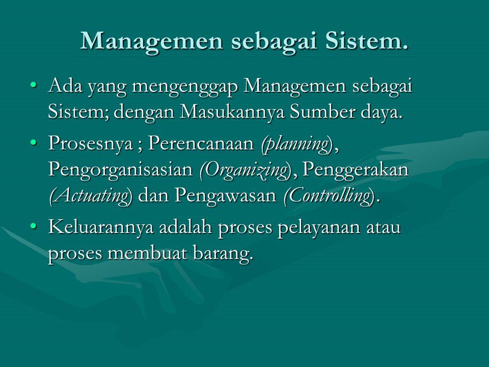 Managemen sebagai Sistem.