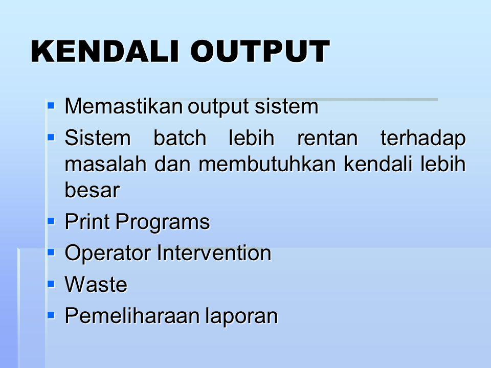 KENDALI OUTPUT Memastikan output sistem
