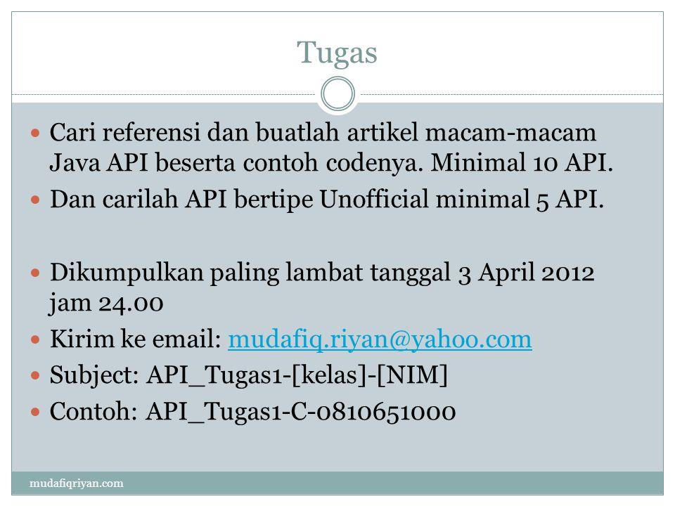 Tugas Cari referensi dan buatlah artikel macam-macam Java API beserta contoh codenya. Minimal 10 API.