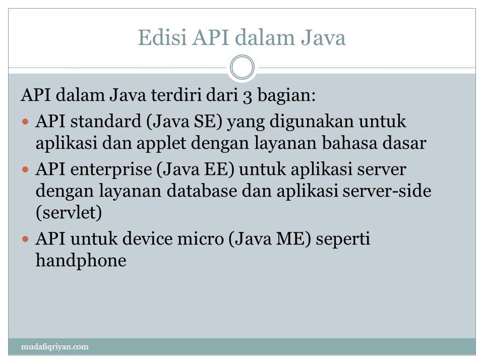 Edisi API dalam Java API dalam Java terdiri dari 3 bagian: