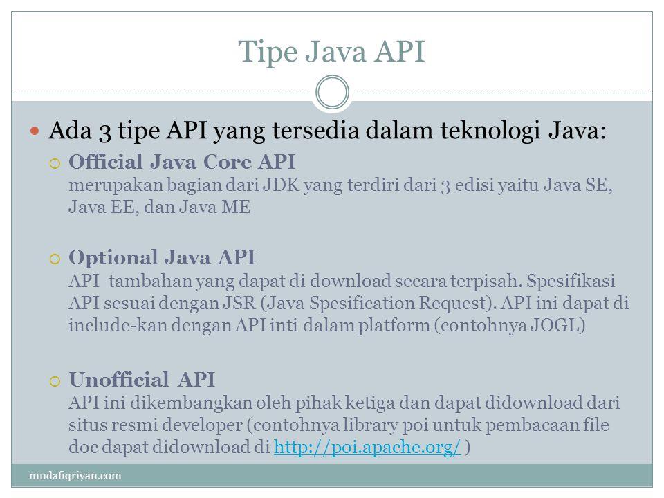 Tipe Java API Ada 3 tipe API yang tersedia dalam teknologi Java: