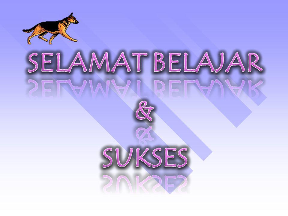 SELAMAT BELAJAR & SUKSES
