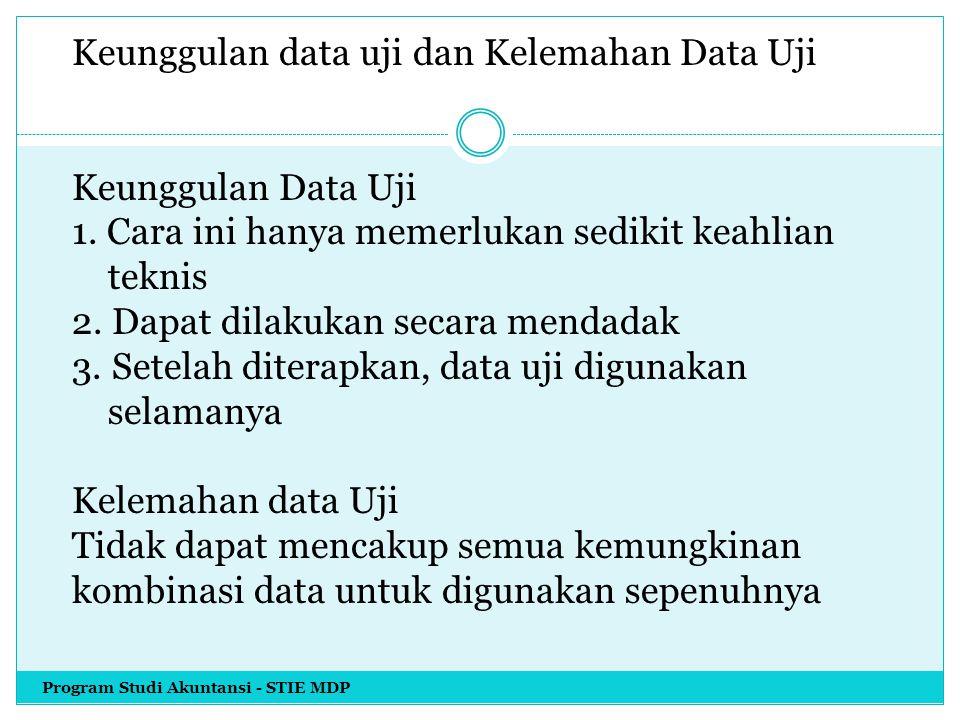 Keunggulan data uji dan Kelemahan Data Uji Keunggulan Data Uji 1