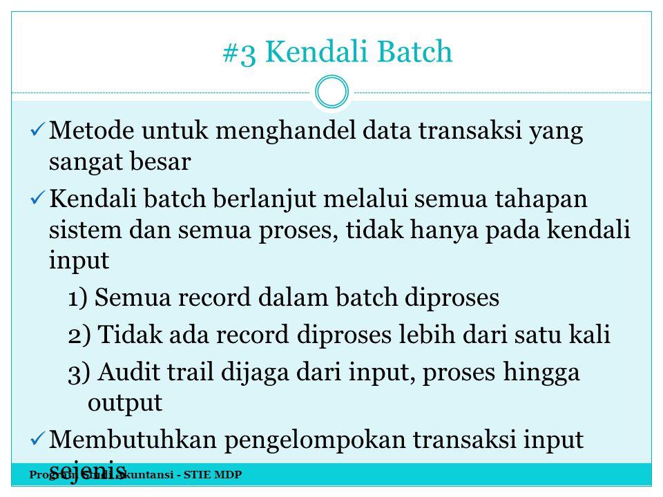 #3 Kendali Batch Metode untuk menghandel data transaksi yang sangat besar.