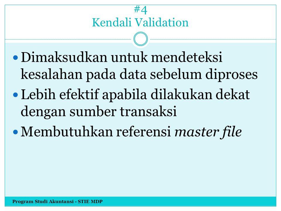 Dimaksudkan untuk mendeteksi kesalahan pada data sebelum diproses