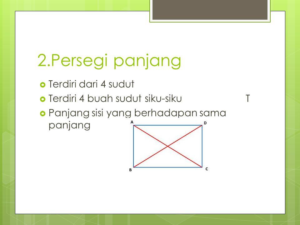 2.Persegi panjang Terdiri dari 4 sudut