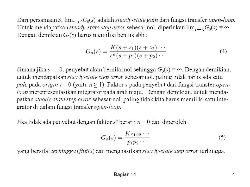 Jika tidak ada penyebut dengan faktor sn berarti n = 0 dan diperoleh