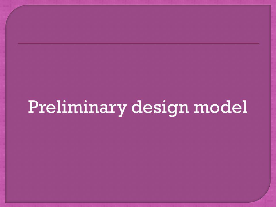 Preliminary design model