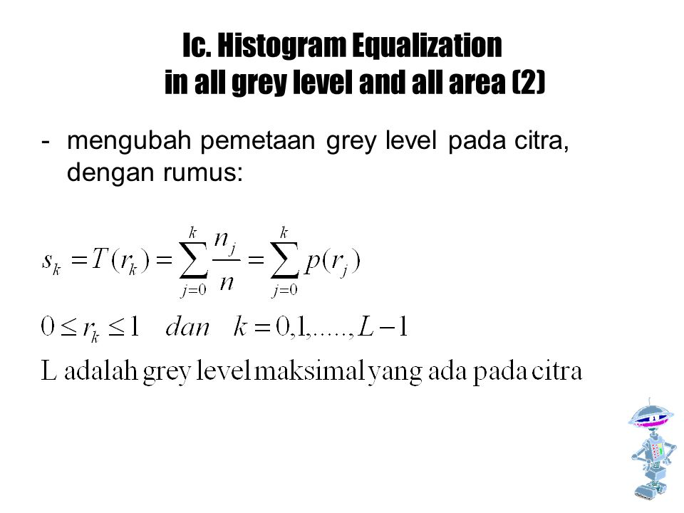 Ic. Histogram Equalization in all grey level and all area (2)