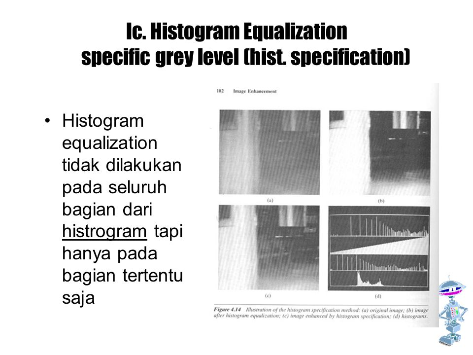Ic. Histogram Equalization specific grey level (hist. specification)
