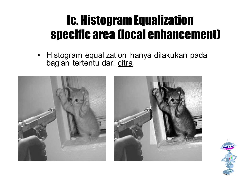 Ic. Histogram Equalization specific area (local enhancement)