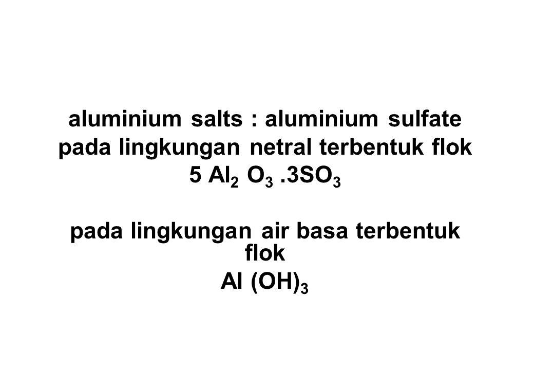 aluminium salts : aluminium sulfate