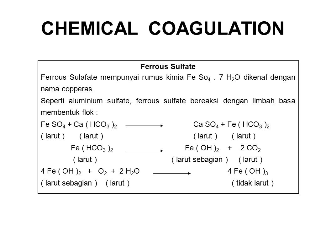 CHEMICAL COAGULATION Ferrous Sulfate