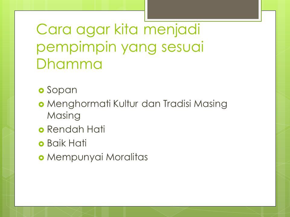 Cara agar kita menjadi pempimpin yang sesuai Dhamma