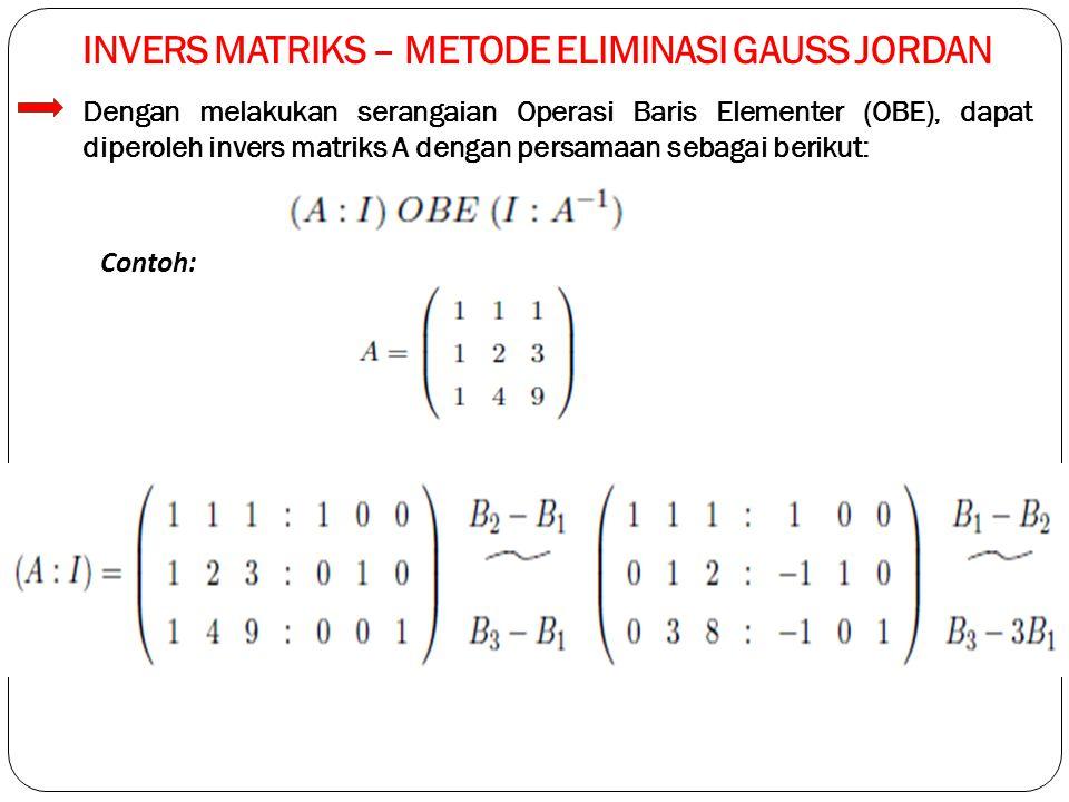 INVERS MATRIKS – METODE ELIMINASI GAUSS JORDAN