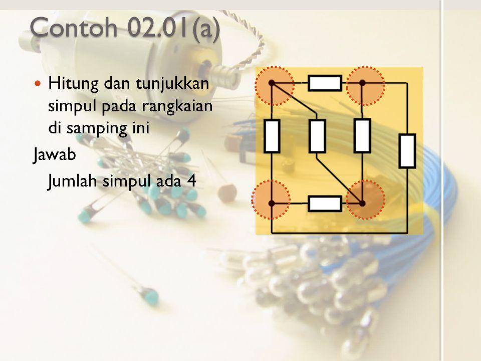Contoh 02.01(a) Hitung dan tunjukkan simpul pada rangkaian di samping ini.