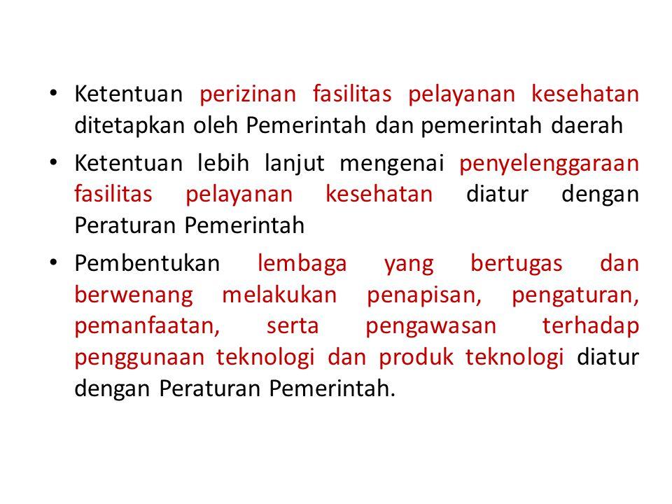 Ketentuan perizinan fasilitas pelayanan kesehatan ditetapkan oleh Pemerintah dan pemerintah daerah