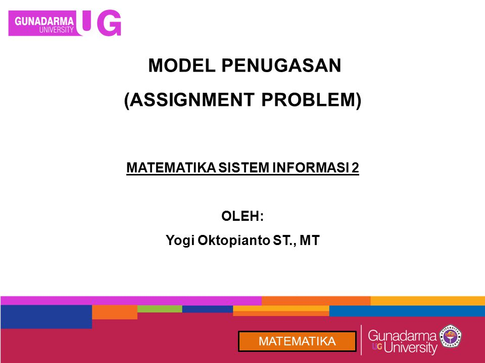 MODEL PENUGASAN (ASSIGNMENT PROBLEM)