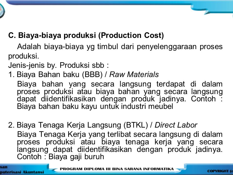 C. Biaya-biaya produksi (Production Cost)