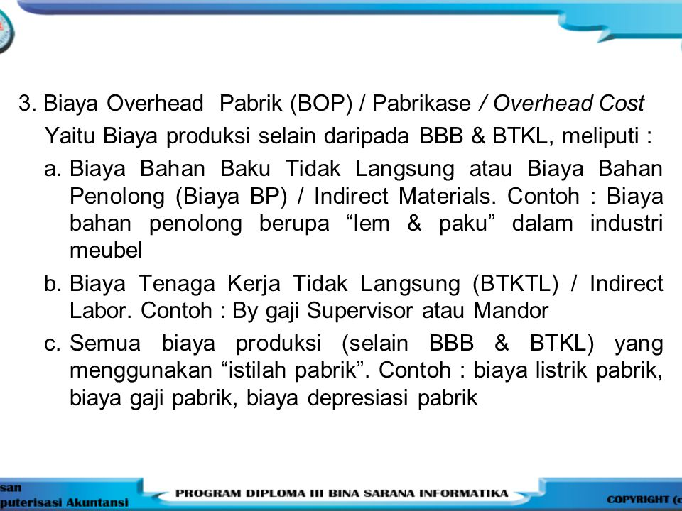3. Biaya Overhead Pabrik (BOP) / Pabrikase / Overhead Cost
