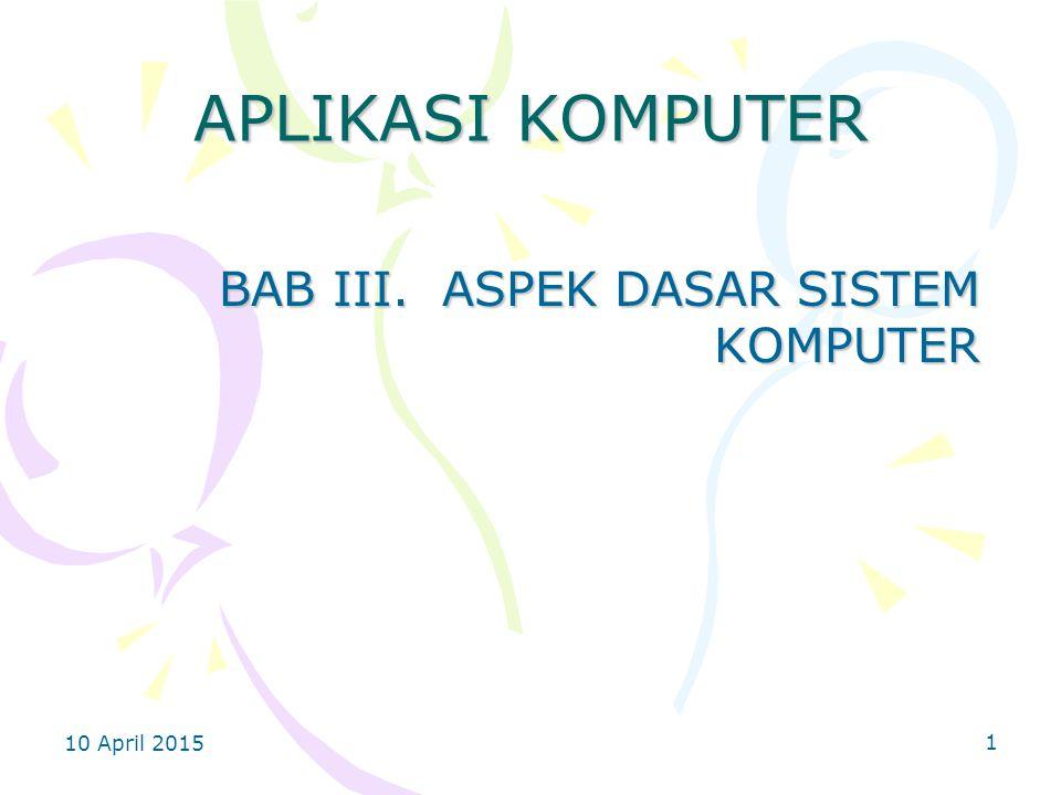 BAB III. ASPEK DASAR SISTEM KOMPUTER