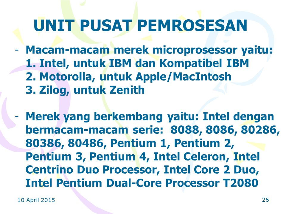 UNIT PUSAT PEMROSESAN Macam-macam merek microprosessor yaitu: