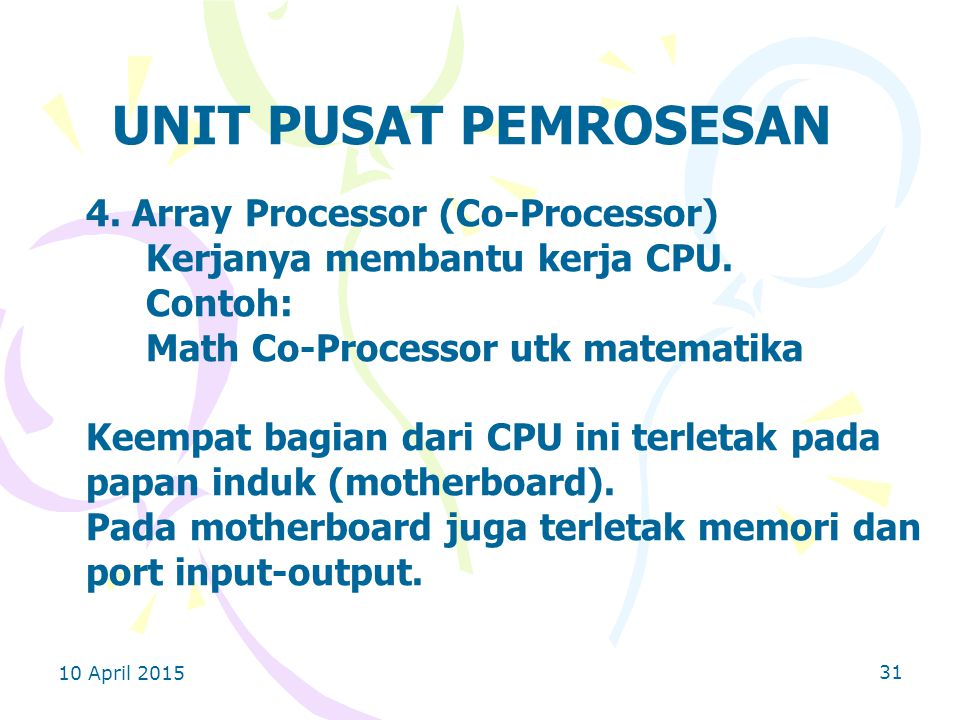 UNIT PUSAT PEMROSESAN 4. Array Processor (Co-Processor)