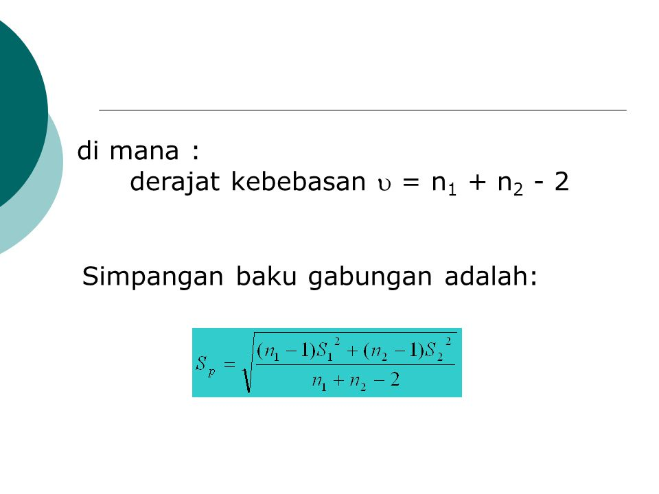 derajat kebebasan  = n1 + n2 - 2
