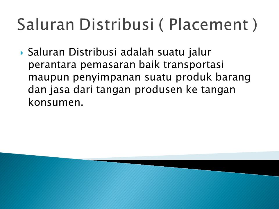 Saluran Distribusi ( Placement )
