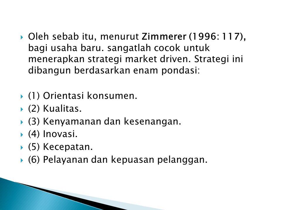 Oleh sebab itu, menurut Zimmerer (1996: 117), bagi usaha baru