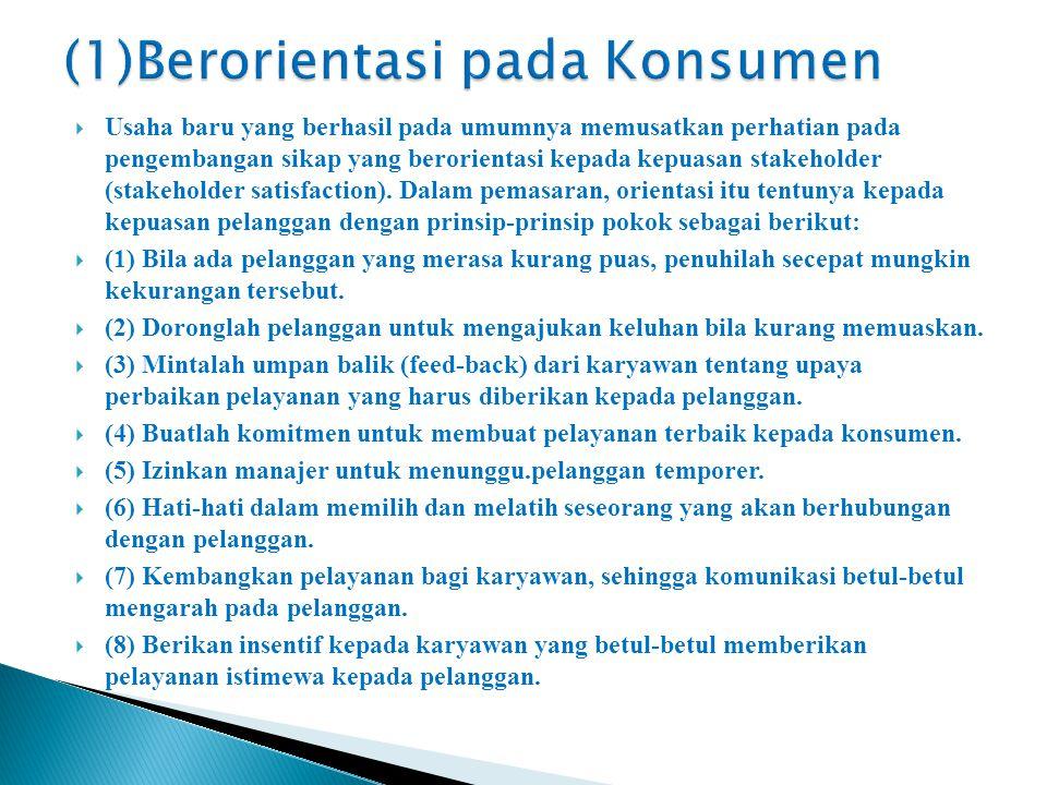 (1)Berorientasi pada Konsumen
