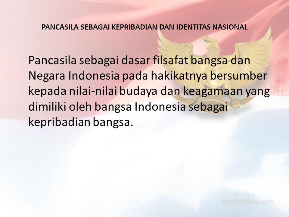 PANCASILA SEBAGAI KEPRIBADIAN DAN IDENTITAS NASIONAL