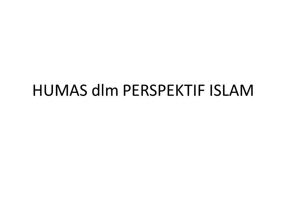 HUMAS dlm PERSPEKTIF ISLAM