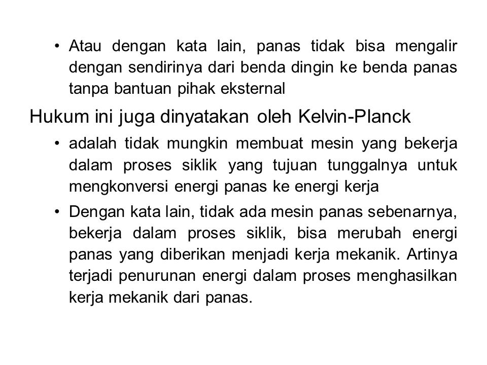 Hukum ini juga dinyatakan oleh Kelvin-Planck