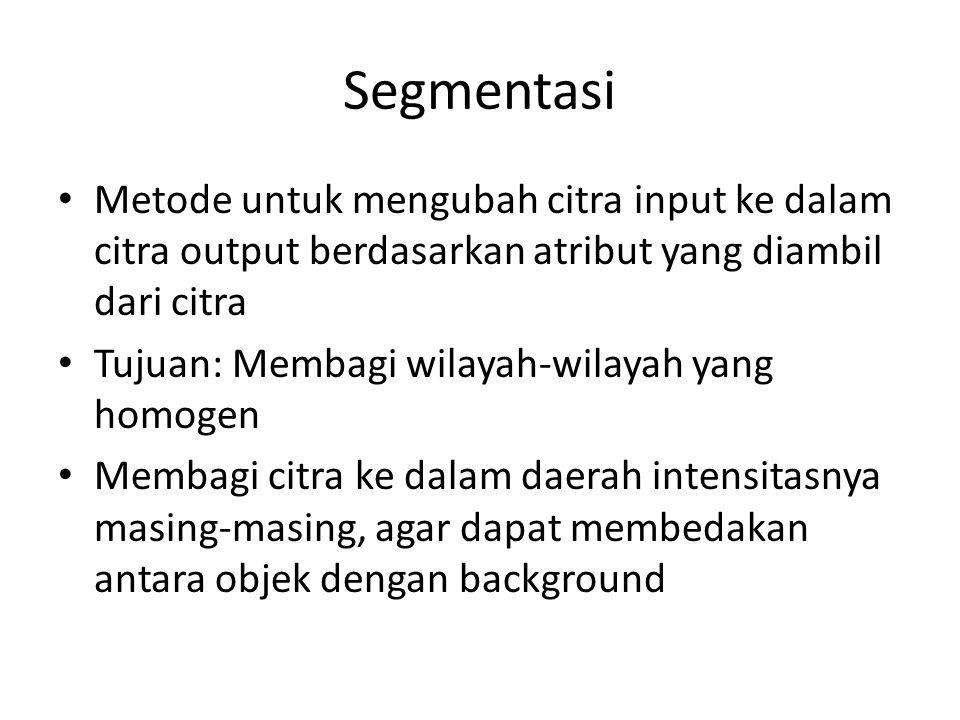 Segmentasi Metode untuk mengubah citra input ke dalam citra output berdasarkan atribut yang diambil dari citra.
