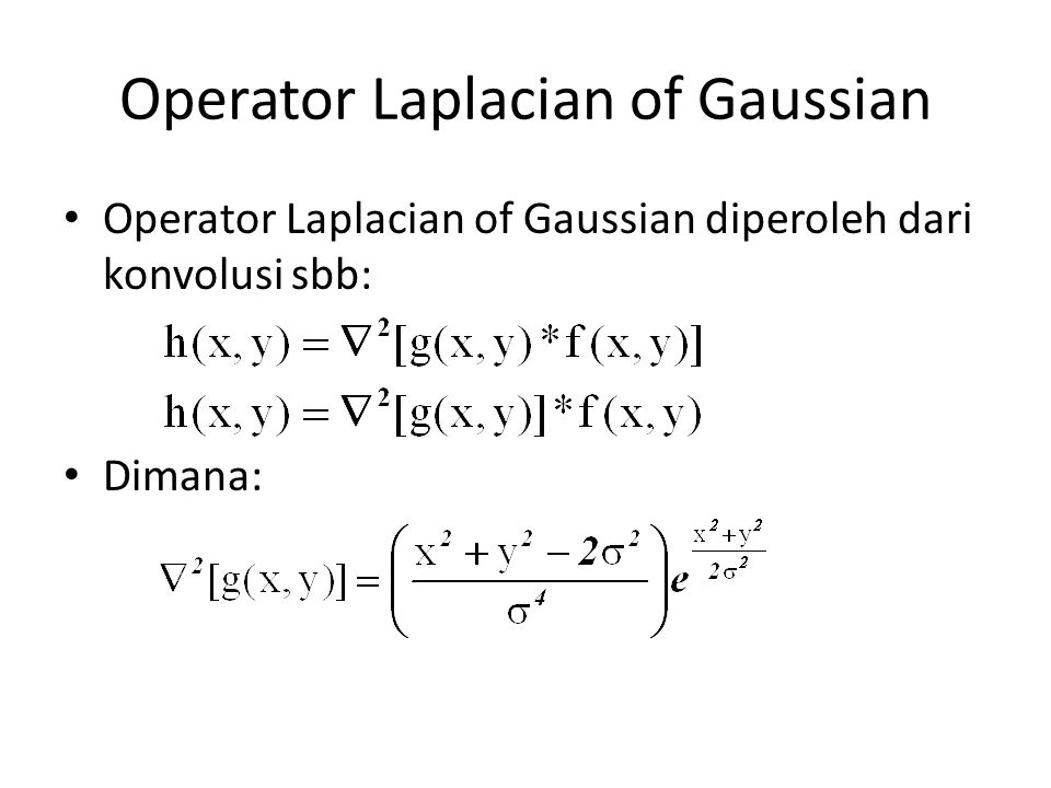 Operator Laplacian of Gaussian