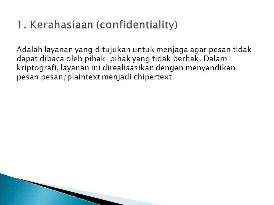 1. Kerahasiaan (confidentiality)