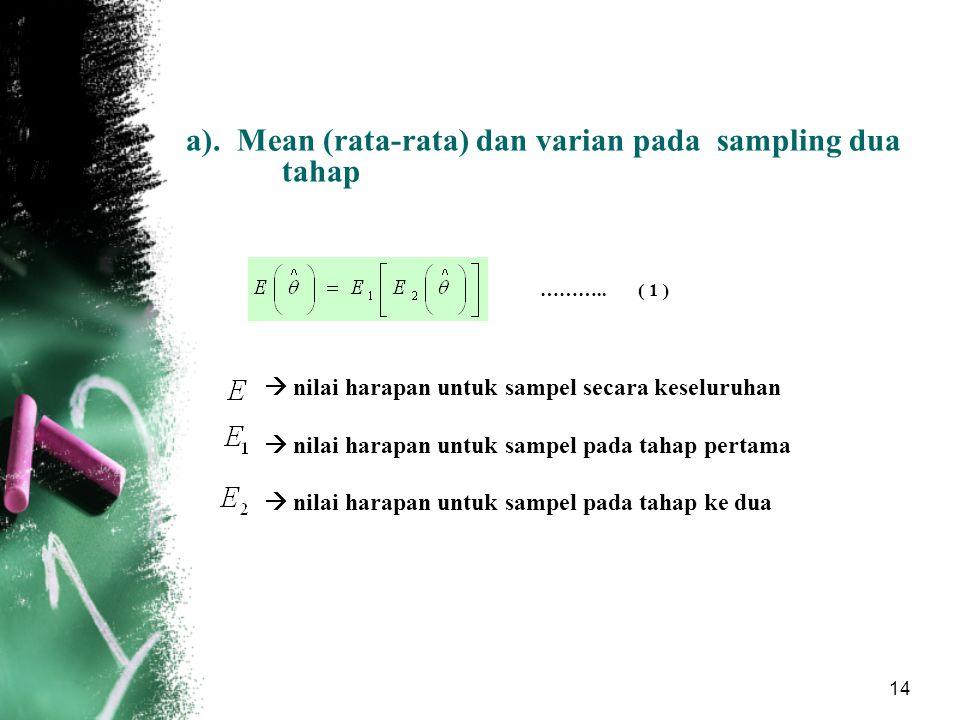 a). Mean (rata-rata) dan varian pada sampling dua tahap
