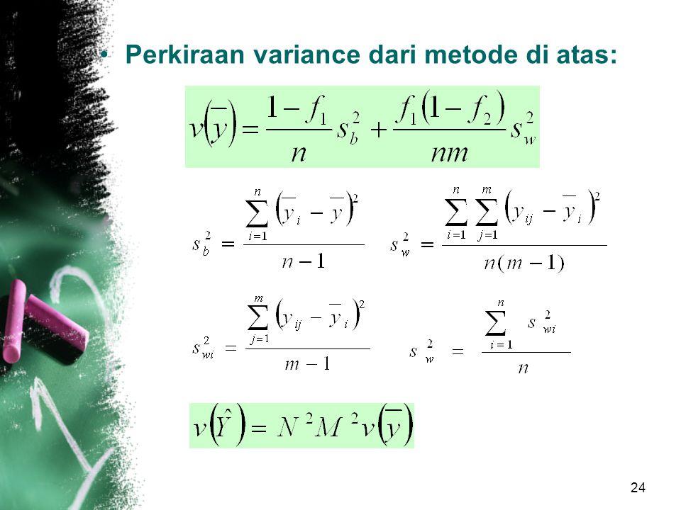 Perkiraan variance dari metode di atas: