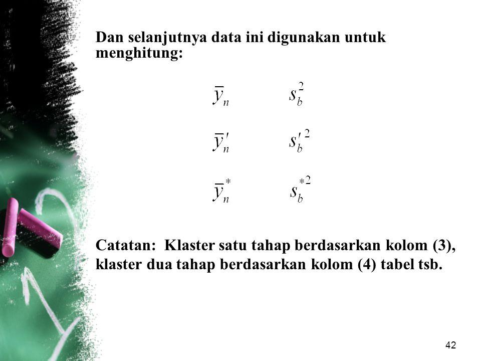 Dan selanjutnya data ini digunakan untuk menghitung:
