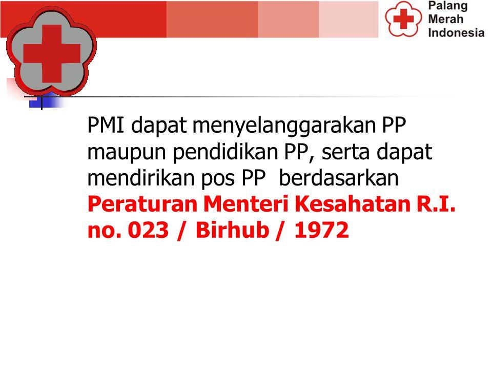 PMI dapat menyelanggarakan PP maupun pendidikan PP, serta dapat mendirikan pos PP berdasarkan Peraturan Menteri Kesahatan R.I.