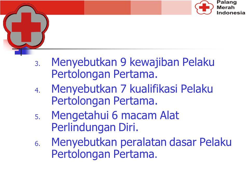 Menyebutkan 9 kewajiban Pelaku Pertolongan Pertama.