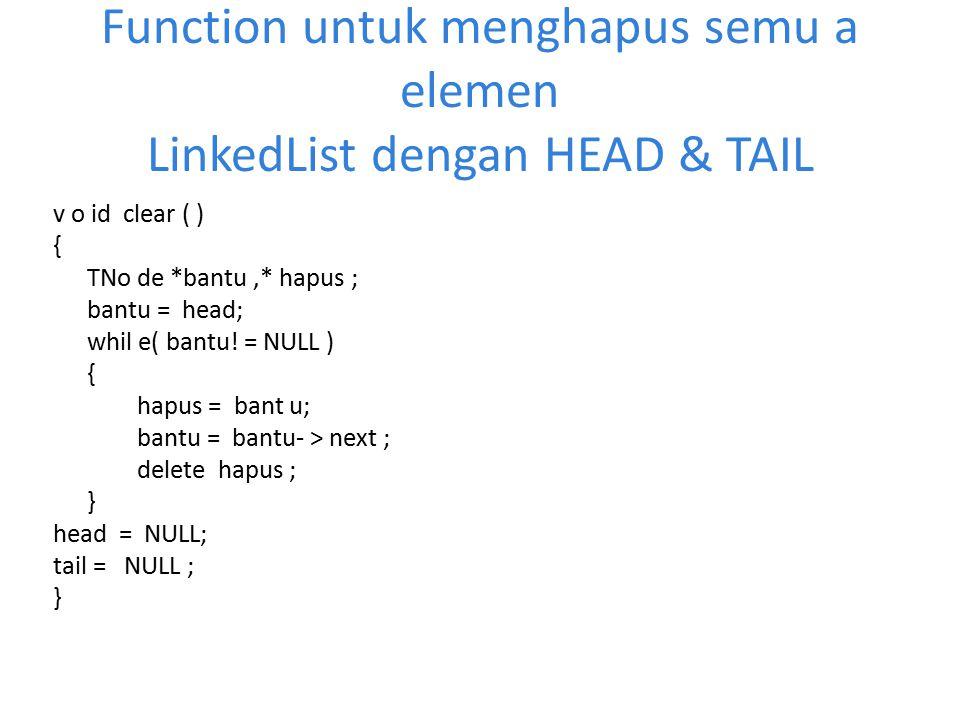 Function untuk menghapus semu a elemen LinkedList dengan HEAD & TAIL