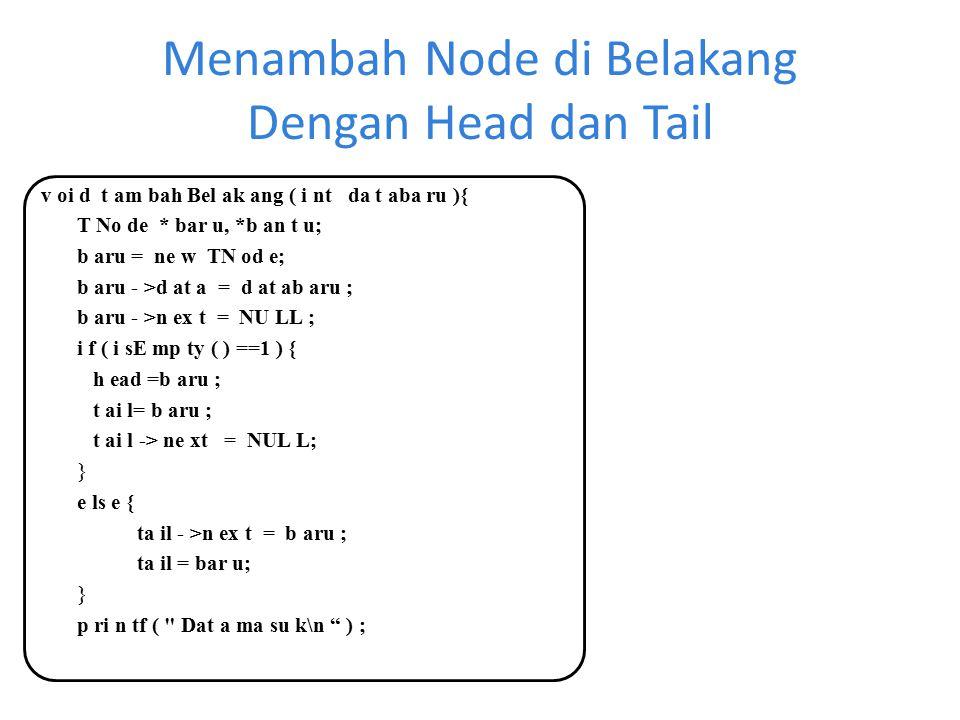 Menambah Node di Belakang Dengan Head dan Tail